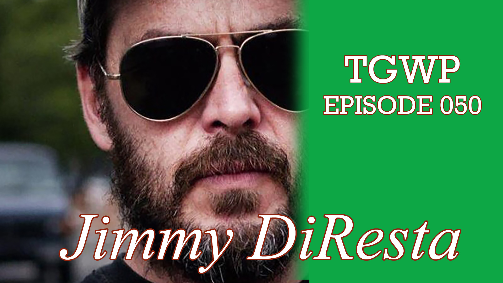 TGWP Episode 050- Chatting with Jimmy DiResta