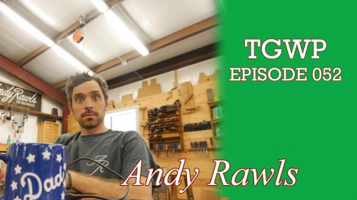 TGWP #052 Talking Texas with Andy Rawls – Fine Texas Woodcraft