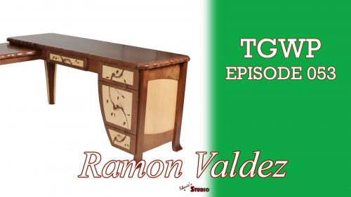 TGWP 053: Ramon Valdez Fine Furniture