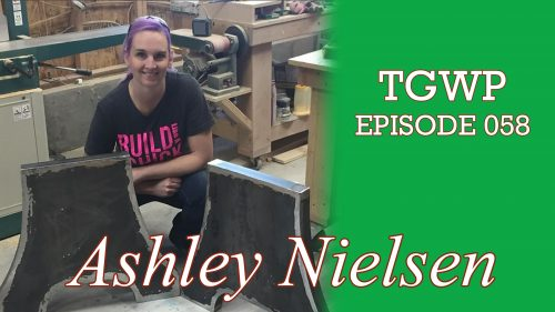 "TGWP 058: Ashley Nielsen ""Build Like A Chick"""