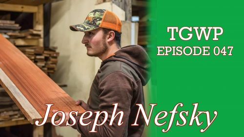 The Green Woodworker Podcast: Episode 047 Joseph Nefsky, Out Of The Woods