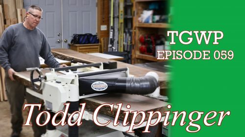 TGWP Episode 059: Todd Clippinger, American Craftsman Workshop