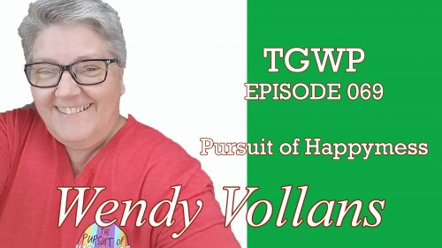 TGWP Episode 069: Wendy- Pursuit of HappyMess