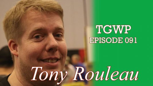 TGWP Episode 091: Tony Rouleau
