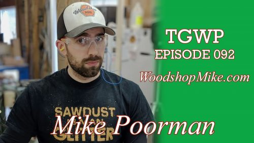 TGWP Episode 092: Mike Poorman | WoodshopMike.com