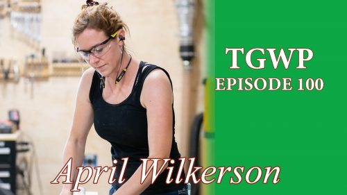 TGWP Episode 100: April Wilkerson
