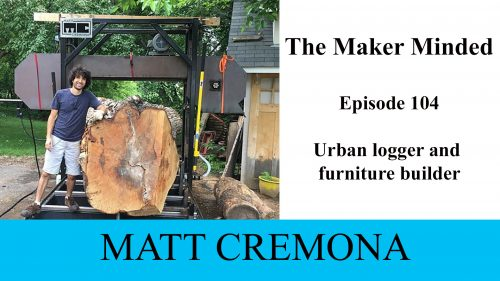 The Maker Minded 104 – Matt Cremona | Catching Up